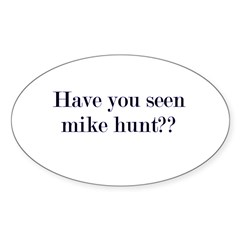Have You Seen Mike Hunt? Decal