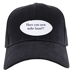 Have You Seen Mike Hunt? Baseball Hat