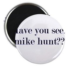 Have You Seen Mike Hunt? Magnet