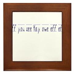 Eff You Kay Owe Eff Eff Framed Tile