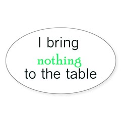 I Bring Nothing To The Table Decal
