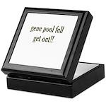 Gene Pool Full Get Out Keepsake Box