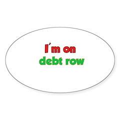 I'm On Debt Row Decal