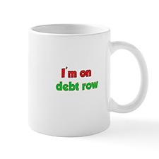I'm On Debt Row Mug
