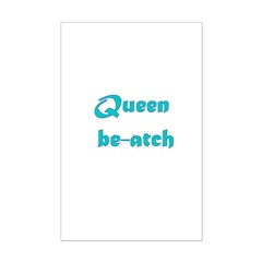 Queen Be-atch Posters