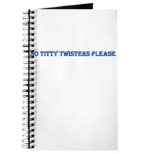 No Titty Twisters Please Journal