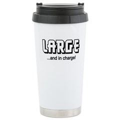 LARGE AND IN CHARGE (FUNNY) Travel Mug