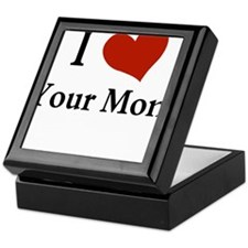 I LOVE YOUR MOM Keepsake Box