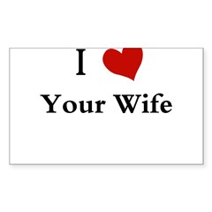 I LOVE YOUR WIFE Decal