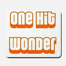 ONE HIT WONDER Mousepad