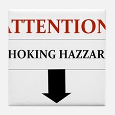 ATTENTION CHOKING HAZZARD Tile Coaster