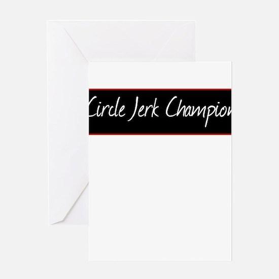 CIRCLE JERK CHAMPION Greeting Card