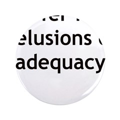 "I SUFFER FROM DELUSIONS OF AD 3.5"" Button (100 pac"