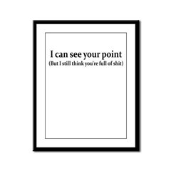 I CAN SEE YOUR POINT BUT I ST Framed Panel Print