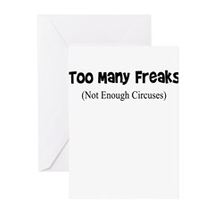 TOO MANY FREAKS NOT ENOUGH CI Greeting Cards (Pk o