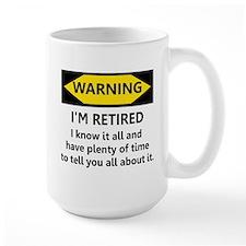 WARNING I'M RETIRED I KNOW IT Ceramic Mugs