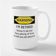 WARNING I'M RETIRED I KNOW IT Large Mug