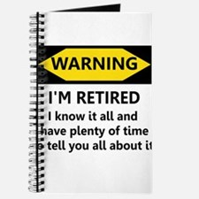 WARNING I'M RETIRED I KNOW IT Journal