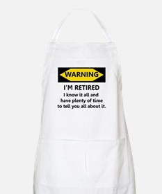 WARNING I'M RETIRED I KNOW IT Apron