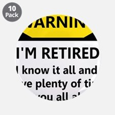 "WARNING I'M RETIRED I KNOW IT 3.5"" Button (10 pack"