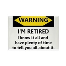 WARNING I'M RETIRED I KNOW IT Rectangle Magnet