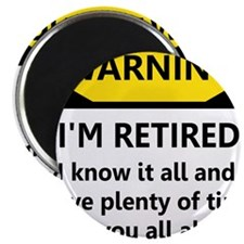 """WARNING I'M RETIRED I KNOW IT 2.25"""" Magnet (100 pa"""