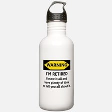 WARNING I'M RETIRED I KNOW IT Water Bottle
