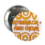"I LOVE WATERMELON AND FRIED C 2.25"" Button (1"