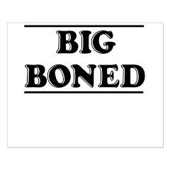BIG BONED Posters