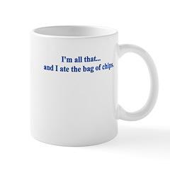 I'M ALL THAT AND I ATE THE BA Mug