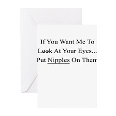 IF YOU WANT ME TO LOOK AT YOU Greeting Cards (Pk o