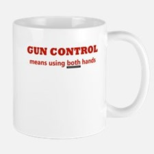 GUN CONTROL MEANS USING BOTH Mug