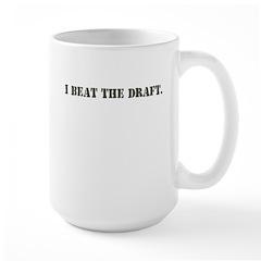 I BEAT THE DRAFT Mug