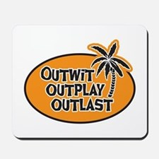 Outwit Outplay Outlast Mousepad