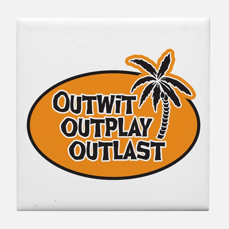 Outwit Outplay Outlast Tile Coaster