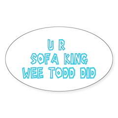 U R Sofa King Wee Todd Did Decal