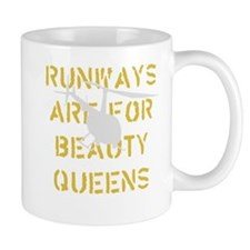 Runways Are For Beauty Queens Mug
