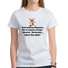Everything happens for a reas Tee