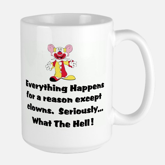 Everything happens for a reas Large Mug