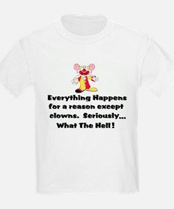Everything happens for a reas T-Shirt