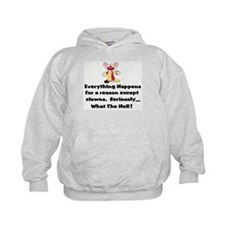 Everything happens for a reas Hoodie