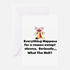 Everything happens for a reas Greeting Card