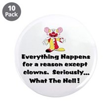 """Everything happens for a reas 3.5"""" Button (10 pack"""