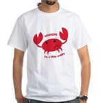 I'm A Little Crabby White T-Shirt