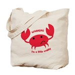 I'm A Little Crabby Tote Bag