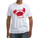 I'm A Little Crabby Fitted T-Shirt