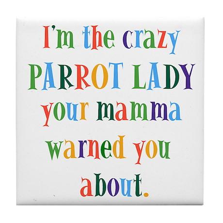 crazy parrot lady Tile Coaster