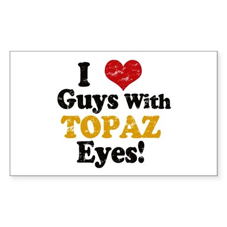I Love Guys With Topaz Eyes Sticker (Rectangle)