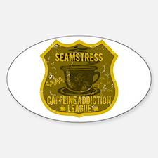 Seamstress Caffeine Addiction Sticker (Oval)