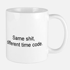 Sameshitdifferenttimecode Mugs